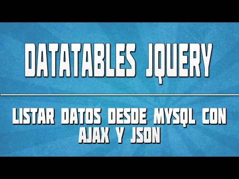 DATATABLES JQUERY PHP MYSQL 03: Listar datos con AJAX y JSON
