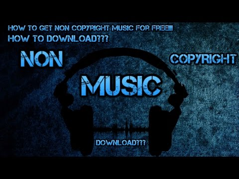 How to get non copyright music for free - how to download videos