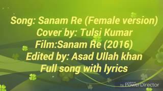 Sanam re female version