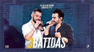 Guilherme e Benuto - 3 Batidas (DVD AMANDO BEBENDO E SOFRENDO)