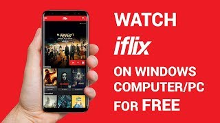 How to Watch iflix on Windows Computer/PC for Free