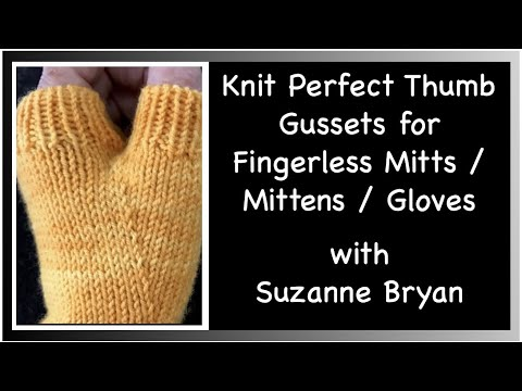 Knit Perfect Thumb Gussets for Fingerless Mitts / Mittens / Gloves