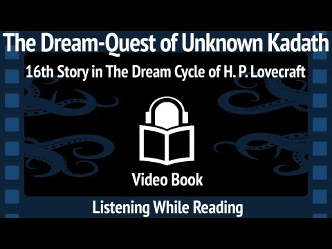 The Dream Quest of Unknown Kadath Unabridged, Read by Maria Lectrix, 16th Story in The Dream Cycle