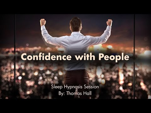 Confidence With People - Sleep Hypnosis Session - By Thomas Hall