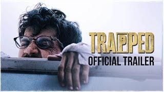 TRAPPED | Official Trailer | Rajkummar Rao | Dir : Vikramaditya Motwane |  Releasing 17th March 2017