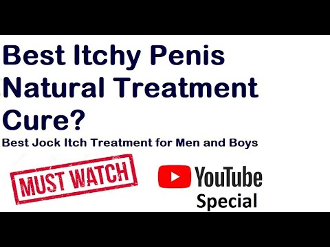 Itchy Penis Treatment? Watch This Miracle