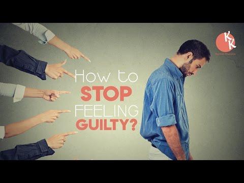 How To Stop Feeling Guilty ? Guilty महसूस करने से कैसे रोके | Kamal Khurana Inpirational Video