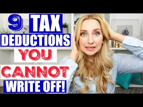 9 Tax Deductions YOU CANNOT Write off When Filing Your Taxes!