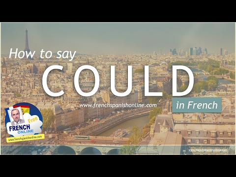 How to say COULD in French