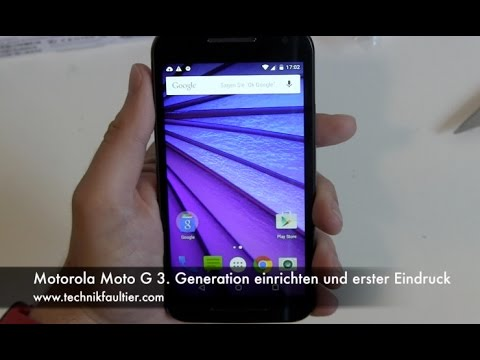 Motorola Moto G 3. Generation einrichten und erster Eindruck