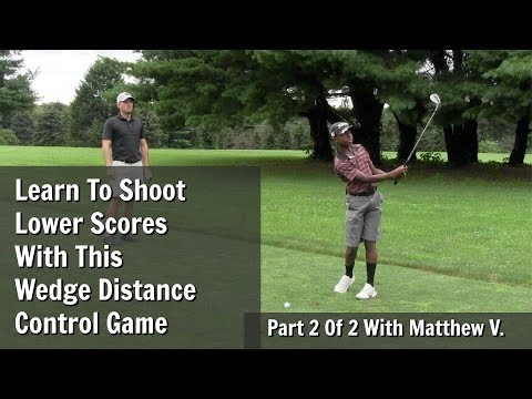 GOLF: Lower Your Scores With This Wedge Distance Control Game - Part 2