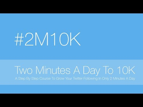 Twitter Marketing  2 Minutes A Day To 10k Twitter Followers