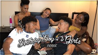 3 GIRLS 1 BIRTHDAY BOY *PRANK*