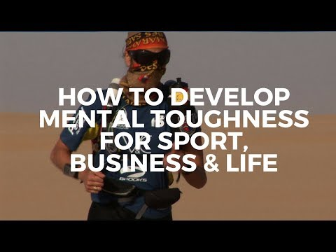 How to develop mental toughness for sport, business and life.