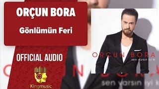 Orçun Bora - Gönlümün Feri - ( Official Audio )
