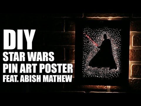 How To Make A DIY Star Wars Pin Art Poster Feat. Abish Mathew