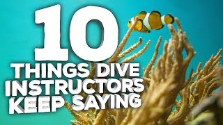 10 Things Dive Instructors Shouldn't Have to Keep Telling You