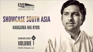 Hangama Hai Kyun | Ghulam Ali Ghazals | Showcase South Asia- Volume -1