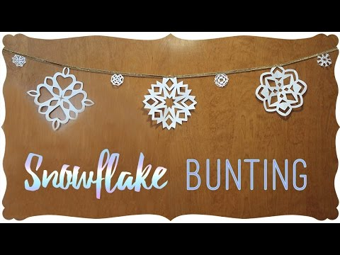 How To Make Snowflake Bunting ❄