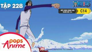 One Piece Tập 228 - Trận Quyết Chiến Giữa Cao Su & Băng! Luffy Đấu Với Aokiji - Phim Hoạt Hình