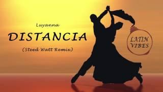 Luyanna - Distancia (Latin House Remix) [Latin Music 2017]