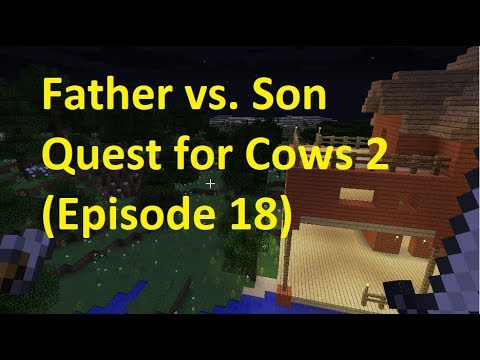 Father vs Son Quest for Cows 2 (Episode 18)