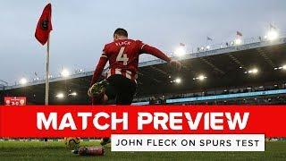 John Fleck   Tottenham Hotspur v Sheffield United   Preview interview