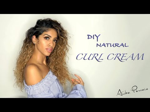 DIY ORGANIC CURL CREAM- Hair Tutorial | ARIBA PERVAIZ
