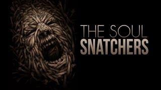 THE SOUL SNATCHERS | SPINE CHILLING