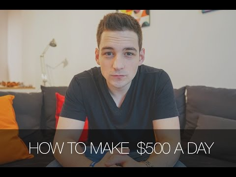 How To Make $500 A Day - How To Make Money Online | Tutorial 2017