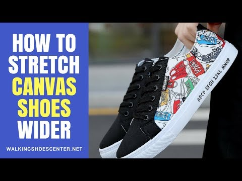How To Stretch Canvas Shoes Wider | How To Stretch Your Shoes Wider