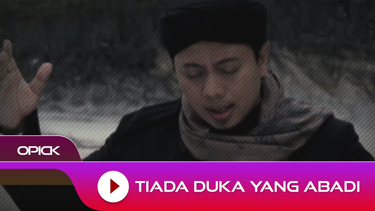 Opick - Tiada Duka Yang Abadi | Official Video