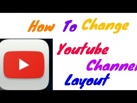How to change your youtube channel layout | android | mobile device