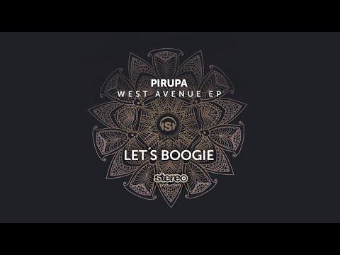 Pirupa - Let's Boogie - Original Mix