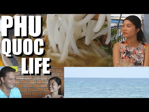 Phu Quoc, Vietnam Island Hotel, Food, and Expat Life