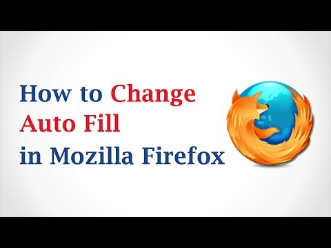 How to Change AutoFill in Mozilla Firefox