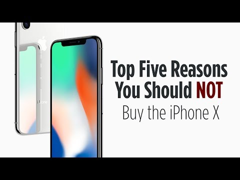 Top 5 Reasons You Should NOT Buy the iPhone X