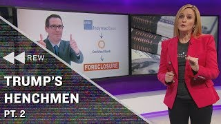 Full Frontal Rewind: Sam's Takes on Trump's Henchmen Pt. 2 | Full Frontal on TBS