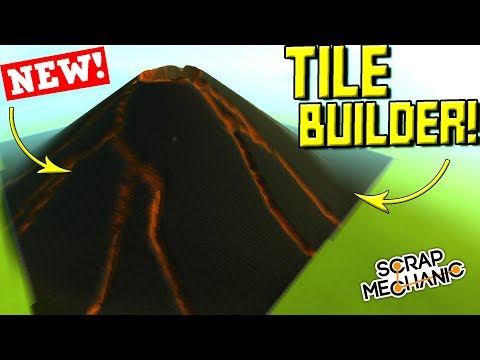 BUILDING A VOLCANO with the NEW TILE BUILDER UPDATE! - Scrap Mechanic Gameplay Update
