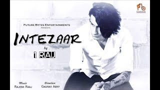 Intezaar | 1RAJ | Official Music Video | Latest Hindi Rap Song | 2017