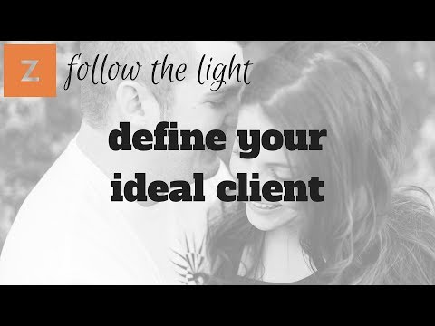 How to develop your ideal client profile for your photography business - Zenfolio follow the light!