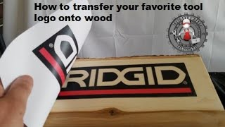 How to transfer your favorite tool brand logo onto wood