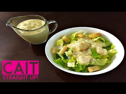 How To Make Caesar Salad Dressing | Homemade Recipe | Cait Straight Up