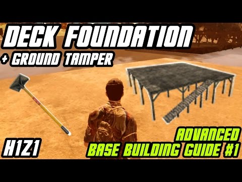 How To Craft GROUND TAMPER And DECK FOUNDATION || Advanced Base Building #1 // H1Z1