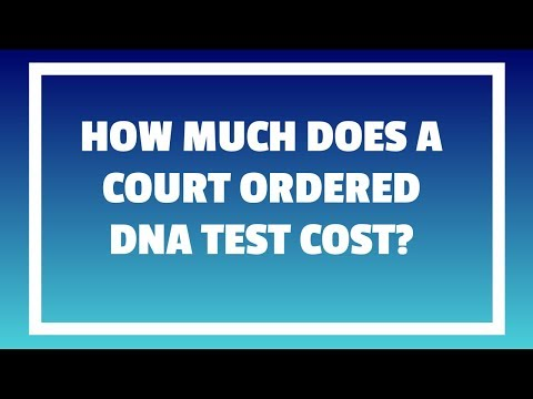 How much is a Court Ordered DNA test? DNA Test NYC