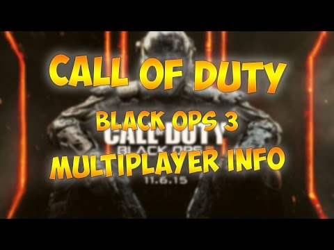 CALL OF DUTY | BLACK OPS 3 | MULTIPLAYER INFO!!