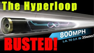 The Hyperloop: BUSTED!