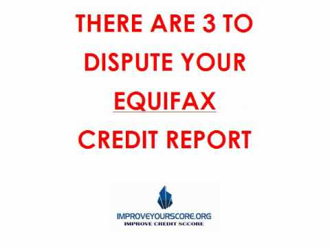 Equifax Credit Dispute - 3 Ways To Dispute Equifax Credit Reports