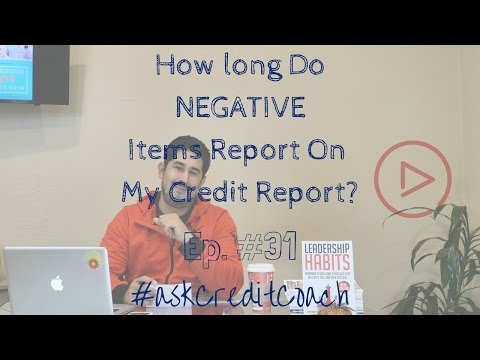 How long do negative accounts report on my credit report? Ep. 31