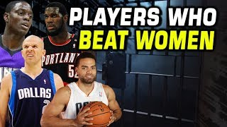 NBA PLAYERS WHO BEAT WOMEN! OH NO NOT HIM TOO!